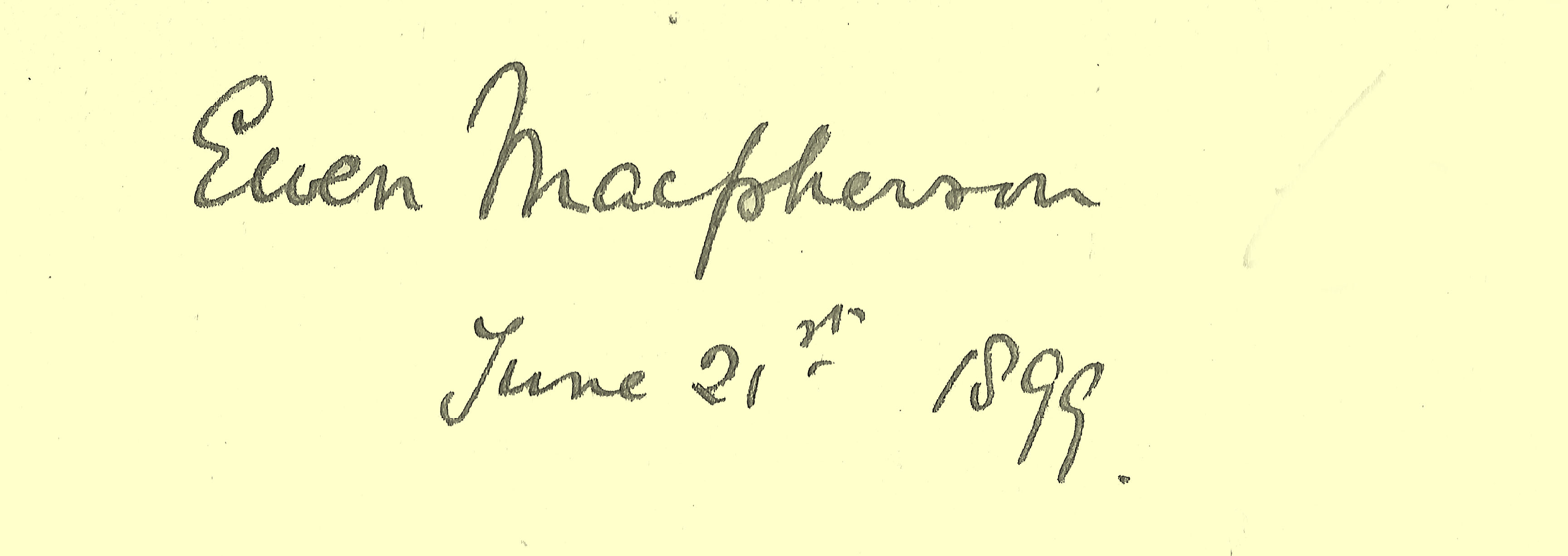 Signature of one of the previous owner's of the book: 'Ewen MacPherson, June 21st, 1899.'