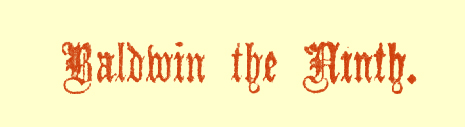 Title in Gothic font, saying Baldwin the Ninth.