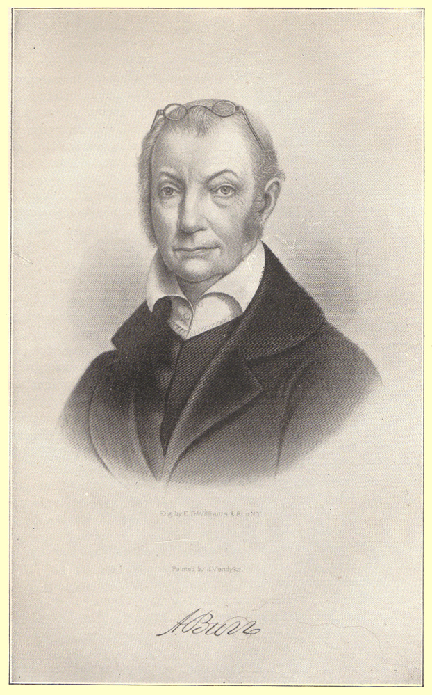 A black and white portrait of Aaron Burr painted by D. VanDyke and engraved by E. G. Williams and Brown, N. Y.  with an autograph of his signature below it.  He has spectacles perched on top of his head.