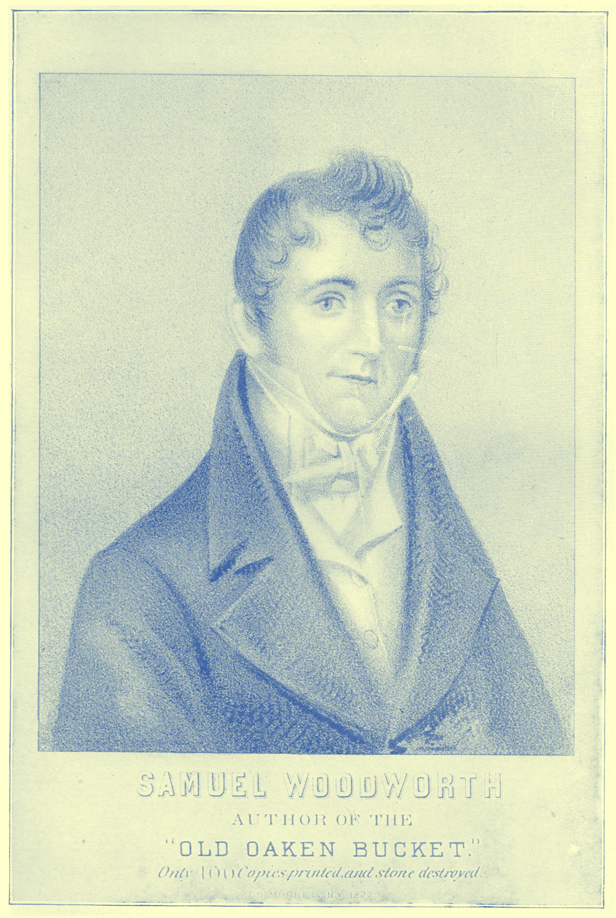 A black and white engraving of Samuel Woodworth as a young man.  He is wearing a white shirt with high collar-points to his chin, a white cravat and a dark coat. Below the portrait it says 'Samuel Woodworth, The Author of the Old Oaken Bucket, Only 100 Copies printed and stone destroyed.'